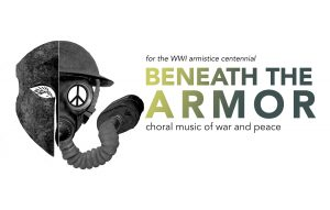 Beneath the Armor: Choral Music of War & Peace