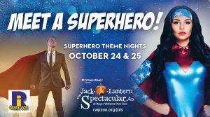 Superhero Nights at the Jack-O-Lantern Spectacular...