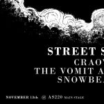STREET SECTS, CRAOW, THE VOMIT ARSONIST, AND SNOWBEASTS