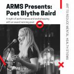 ARMS Presents Blythe Baird