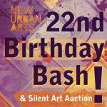 New Urban Arts 22nd Birthday Bash!