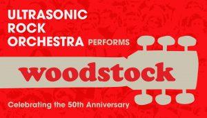 ULTRASONIC ROCK ORCHESTRA PERFORMS WOODSTOCK: Cele...