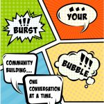 Burst Your Bubble: community building one conversation at a time