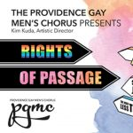 RIGHTS OF PASSAGE Presented by The Providence Gay Men's Chorus