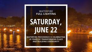 WaterFire Full Lighting - Saturday, June 22nd