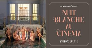 Nuit Blanche Au Cinema - Island Moving Company's 9th Annual Gala!