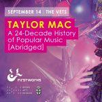 Taylor Mac's 24-Decade History of Popular Music (ABRIDGED)
