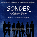 Sonder: A Cabaret Story presented by Exeter-West Greenwich Senior High Drama