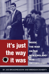 It's Just the Way It Was: Inside the War on the New England Mob and other stories: Author Talk