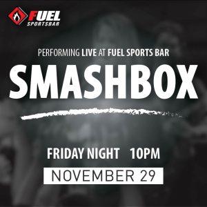 Smashbox LIVE at FUEL Sports Bar | November 29