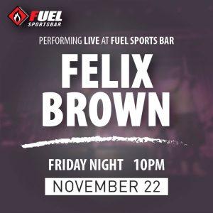 Felix Brown performing LIVE at FUEL Sports Bar