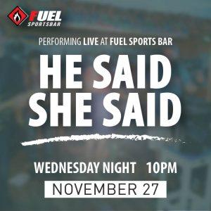 He Said She Said LIVE at FUEL Sports Bar