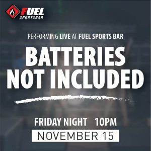 Batteries Not Included LIVE at FUEL Sports Bar