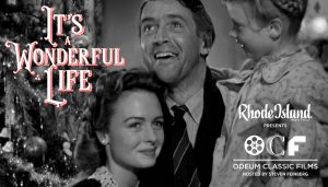RHODE ISLAND MONTHLY PRESENTS ODEUM CLASSIC FILMS: IT'S A WONDERFUL LIFE