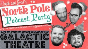 Chuck and Brad's North Pole Podcast Party!