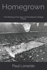 Homegrown: The Making of the 1972-73 Providence College Friars