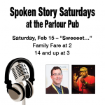 Spoken Story Saturdays at the Parlour Pub - February - Sweet…
