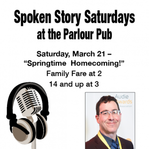 "Spoken Story Saturdays - March: ""Springtime / Homecoming"""