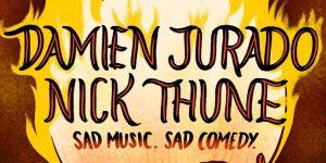 Nick Thune and Damien Jurado – Sad Music, Sad Comedy