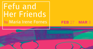 Fefu and Her Friends by María Irene Fornés