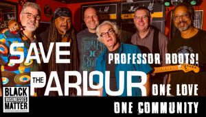 Professor Roots Online Fundraiser Save The Parlour