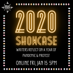 2020 Showcase: Writers Reflect on a Year of Pandemic & Protest