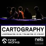 FirstWorks Presents: Cartography