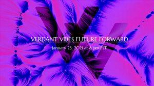 Verdant Vibes Future Forward Concert
