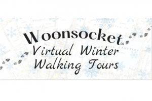 Virtual Winter Walking Tours: Woonsocket's North End