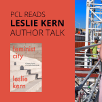 PCL READS w/Leslie Kern: Virtual Author Event