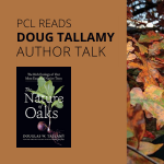 PCL READS w/Doug Tallamy: A Virtual Author Talk