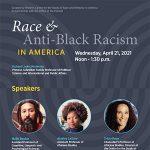 Race & Anti-Black Racism in America Wednesday, April 21, 2021