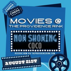 NOW SHOWING: COCO - Movies @ The PVD Rink