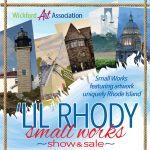 Wickford Art - Small Works: 'Lil Rhody Art Show & Sale
