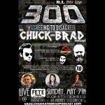 The 300th Episode of Agreeing to Disagree: The Chuck and Brad Podcast