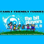 Family Friendly Funnies with The Bit Players
