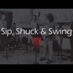 Sip, Shuck & Swing