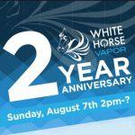 White Horse Vapor's 2 Year Anniversary