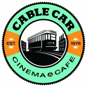Cable Car Cinema: Now Playing