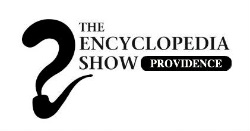Encyclopedia Show Providence