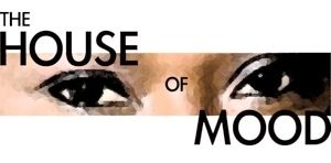 The House of Mood